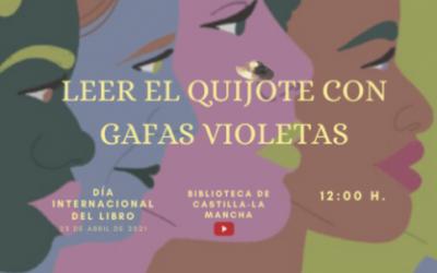 CELEBRACIÓN DEL DÍA DEL LIBRO. Leer el Quijote con gafas violetas.